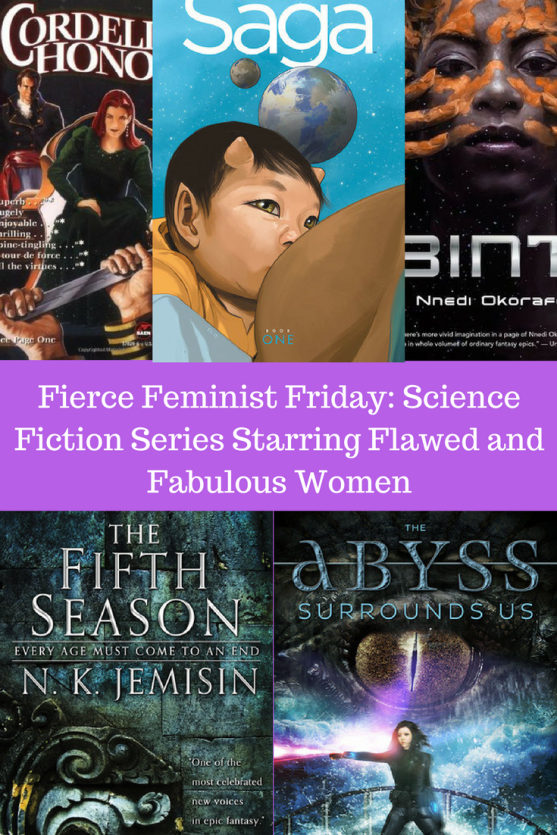 Fierce Feminist Friday_ Science Fiction Series Starring Flawed and Fabulous Women